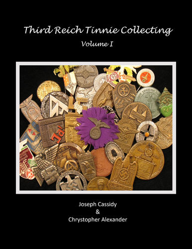Third Reich Tinnie Collecting, Vol. I